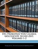 Des Prokopius Von Cäsarea Geschichte Seiner Zeit, Erster Band (German Edition) (1143949447) by Procopius