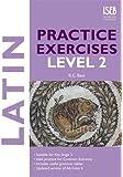 Latin Practice Exercises Level 2 (Practice Exercises at 11+/13+)