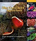 The Coral Reef Aquarium: From Inception to Completion (Oceonographic Series)