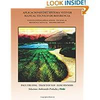 Aplicaciones Del Sistema Vetiver Manual Técnico De Referencia: Vetiver System Applications - Technical Reference...