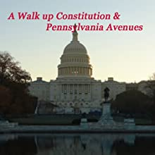 A Walk Up Consititution & Pennsylvania Avenues  by Maureen Reigh Quinn Narrated by Maureen Reigh Quinn