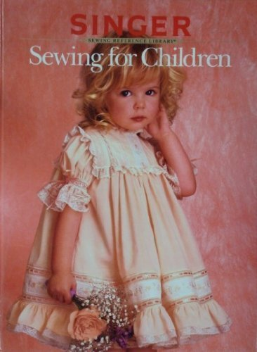 Singer Sewing For Children : Sewing Reference Library (Singer Sewing Machine Girls compare prices)