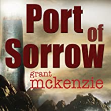 Port of Sorrow (       UNABRIDGED) by Grant McKenzie Narrated by Kris Chung
