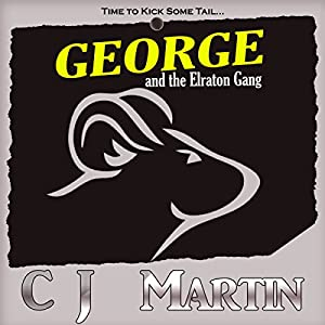 George and the Elraton Gang | [C. J. Martin]