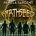 Earthseed: The Seed Trilogy, Book 1 (       UNABRIDGED) by Pamela Sargent Narrated by Amy Rubinate