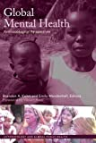 Global Mental Health: Anthropological Perspectives (Anthropology and Global Public Health)