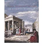 img - for [(James 'Athenian' Stuart: The Rediscovery of Antiquity )] [Author: Susan Weber Soros] [Jan-2007] book / textbook / text book