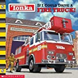 img - for Tonka( If I Could Drive a Fire Truck)[TONKA IF I COULD DRIVE A FIRE][Paperback] book / textbook / text book