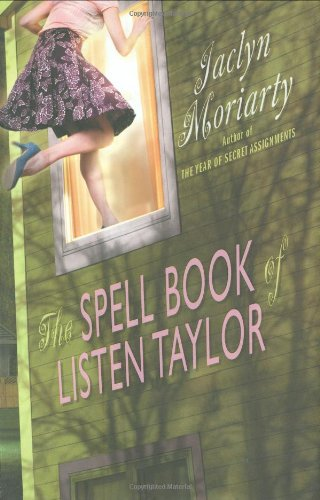 The Spell Book of Listen Taylor by Jaclyn Moriart