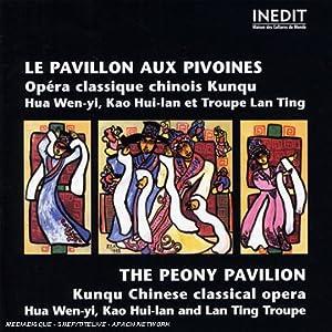Le Pavillon aux Pivoines. Opéra Classique Chinois Kunqu