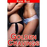 Golden Cravings ~ Katie Elle