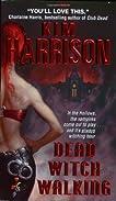 Dead Witch Walking (Rachel Morgan/The Hollows, #1)