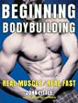 Beginning Bodybuilding: Real Muscle,...