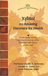 Xylitol: An Amazing Discovery for Health (Woodland Health Series)
