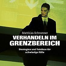 Verhandeln im Grenzbereich Hörbuch von Matthias Schranner Gesprochen von: Andreas Herrler