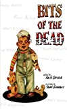 img - for Bits of the Dead: A Zombie Anthology book / textbook / text book