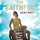 The Faithful Hörbuch von Juliet West Gesprochen von: Grace Andrews
