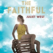 The Faithful Audiobook by Juliet West Narrated by Grace Andrews