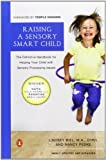 img - for Raising a Sensory Smart Child: The Definitive Handbook for Helping Your Child with Sensory Processing Issues, Revised Edition book / textbook / text book