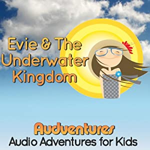 Evie and the Underwater Kingdom Audiobook
