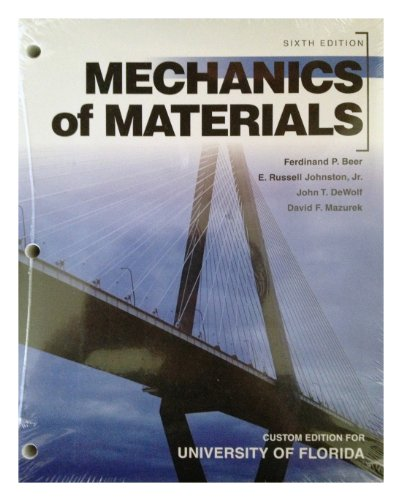 Mechanics of Materials - University of Florida Custom Edition