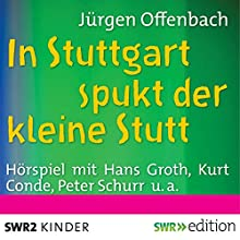 In Stuttgart spukt der kleine Stutt (       ungekürzt) von Jürgen Offenbach Gesprochen von: Hans Groth, Uta Rücker, Kurt Conde, Peter Schurr, Helmut Wieland