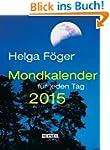 Mondkalender f�r jeden Tag 2015 (TK):...