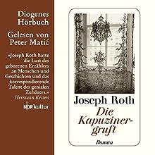 Die Kapuzinergruft | Livre audio Auteur(s) : Joseph Roth Narrateur(s) : Peter Matic
