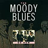 Go Now by Moody Blues (2002-08-22)