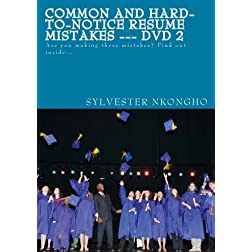 Common and Hard-to-notice Resume Mistakes --- DVD 2