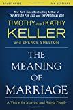 Meaning Of Marriage Study Guide With DVD: A Vision Of Married And Unmarried People