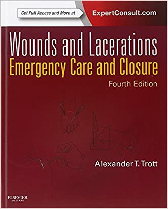 Wounds and Lacerations: Emergency Care and Closure (Expert Consult - Online and Print), 4e