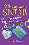 Diary of a Snob: 02: Money Can't Buy Me Love Grace Dent
