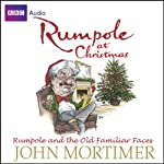 Rumpole at Christmas: Rumpole and the Old Familiar Faces   John Mortimer