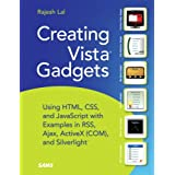 "Creating Vista Gadgets: Using HTML, CSS and JavaScript  with Examples in RSS, Ajax, ActiveX (COM) and Silverlight (Paperback) newly tagged ""gadget"""