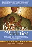 A New Prescription for Addiction: A Comprehensive Treatment Plan