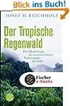 Der tropische Regenwald: Die �kobiolo...