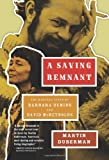 A Saving Remnant: The Radical Lives of Barbara Deming and David McReynolds (1595583238) by Duberman, Martin