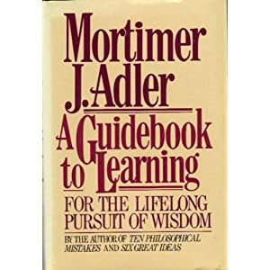 A Guidebook to Learning: For a Lifelong Pursuit of Wisdom