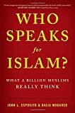 img - for Who Speaks For Islam?: What a Billion Muslims Really Think book / textbook / text book