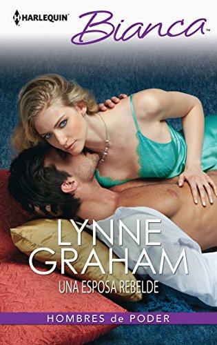 Lynne Graham - Una esposa rebelde (Miniserie Bianca) (Spanish Edition)