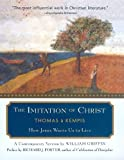 The Imitation of Christ: How Jesus Wants Us to Live - A Contemporary Version (0060634006) by Thomas A. Kempis