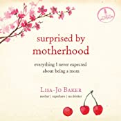 Surprised by Motherhood: Everything I Never Expected About Being a Mom | [Lisa-Jo Baker]