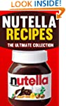 Nutella Recipes: The Ultimate Collect...