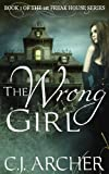 img - for The Wrong Girl (The 1st Freak House Trilogy) book / textbook / text book