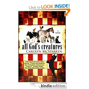 Kindle Book Bargains: All God's Creatures, by Carolyn McSparren. Publisher: BelleBooks (July 12, 2011)