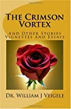 img - for The Crimson Vortex: And Other Stories Vignettes and Essays book / textbook / text book