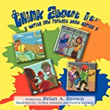 Think About It: A Write and Reflect Book Series 1 ~ Brian A. Brown