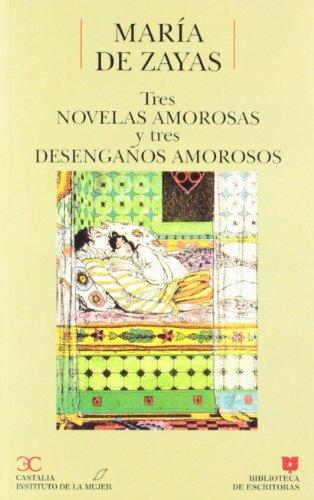 Tres novelas amorosas y tres desengaños amorosos