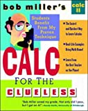 Bob Miller's Calc for the Cluless: Calc II
